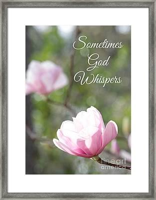 Sometimes God Whispers Framed Print by Carol Groenen