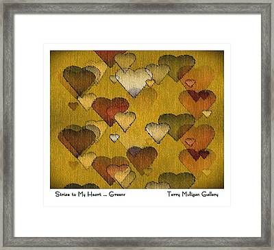 Striae To My Heart ... Greens Framed Print by Terry Mulligan