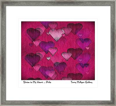 Striae To My Heart ... Pinks Framed Print by Terry Mulligan