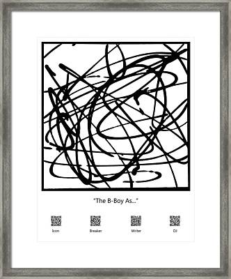 The B-boy As... Framed Print