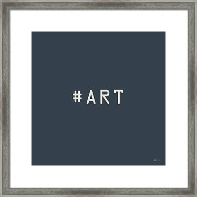 The Meaning Of Art - Hashtag Framed Print