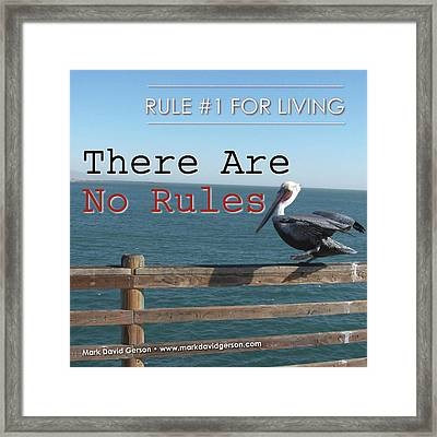 There Are No Rules Framed Print