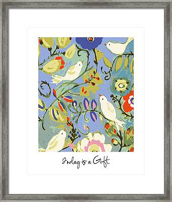 Today Is A Gift Framed Print by Karen Fields