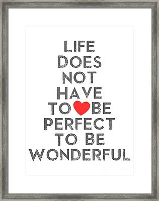 Typography Quote Poster - Inspirational - Perfect Life Framed Print by Celestial Images