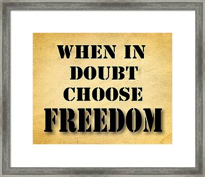 When In Doubt Choose Freedom Pop Art Quotes Framed Print by Keith Webber Jr