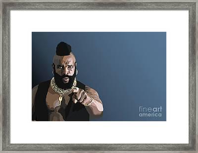 107. Pity The Fool Framed Print by Tam Hazlewood