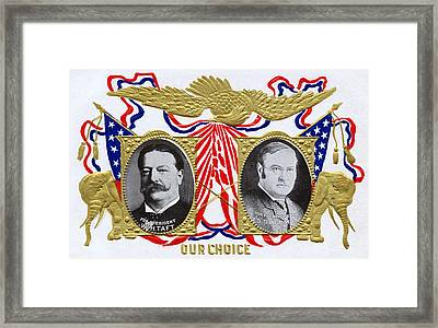 1909 Our Choice William Howard Taft Framed Print by Historic Image