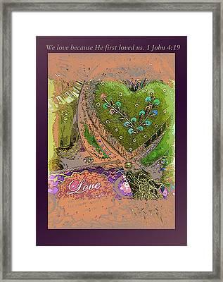 1 John 4 Vs 19 Framed Print