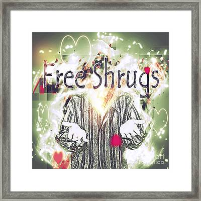 Free Shrugs  Framed Print by Humorous Quotes