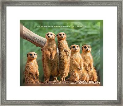 Framed Print featuring the photograph 1 Corinthians 16 13 by Dawn Currie