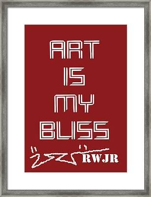 Art Is My Bliss Framed Print
