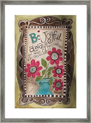 Be Joyful Framed Print by Promise Paintings