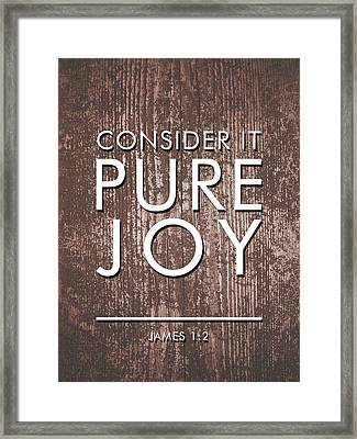 Consider It Pure Joy - James 1 2 - Bible Verses Art Framed Print