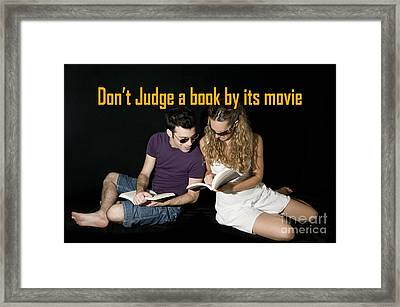 Don't Judge A Book By Its Movie. Framed Print by Humorous Quotes