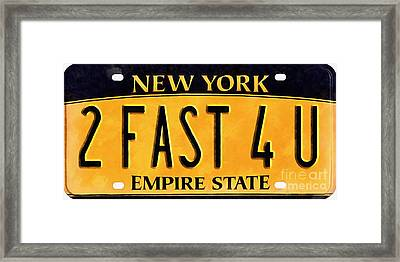 2 Fast 4 U New York Empire State Licence Plate Art Framed Print by Edward Fielding