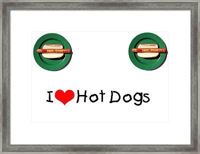 I Love Hot Dogs Framed Print