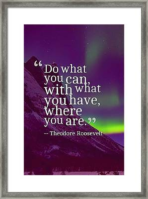 Inspirational Timeless Quotes - Theodore Roosevelt Framed Print