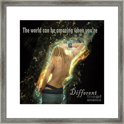 The World Can Be Amazing When You're Slightly Different Framed Print by Humorous Quotes
