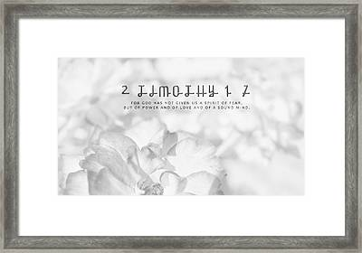 2 Timothy 1-7 For God Has Not Given Us A Spirit Of Fear Framed Print