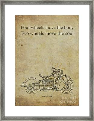 Motorcycle Quote. Four Wheels Move The Body, Two Wheels Move The Soul Framed Print by Pablo Franchi