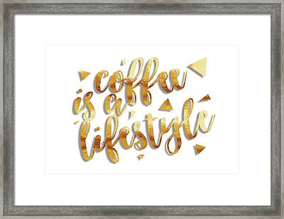 Text Art Coffee Is A Lifestyle Framed Print