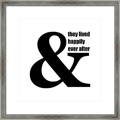And They Lived Happily Ever After Framed Print
