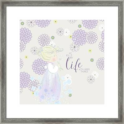 He Fills My Life With Good Things Framed Print