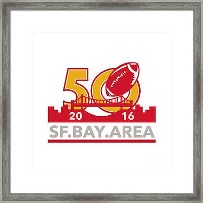 50 Pro Football Championship Sf Bay Area 2016 Framed Print by Aloysius Patrimonio