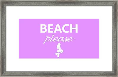 Beach Please Framed Print