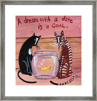 A Dream With A Date Is A Goal Framed Print