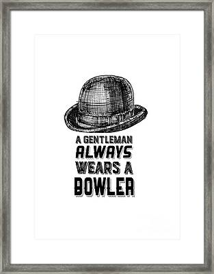 A Gentleman Always Wears A Bowler Framed Print by Edward Fielding