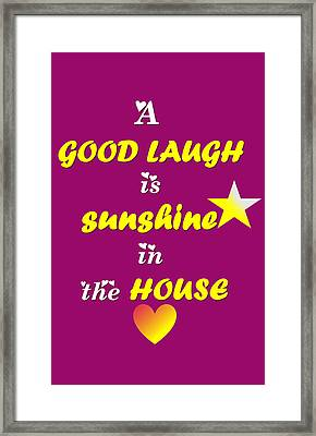 Quote Print - A Good Laugh Is Sunshine In The House Framed Print