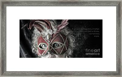A Great Love Requires A Martyr  Framed Print by Steven Digman