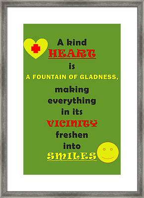 Quote Print - A Kind Heart Is A Fountain Of Gladness, Making Everything In Its Vicinity Framed Print