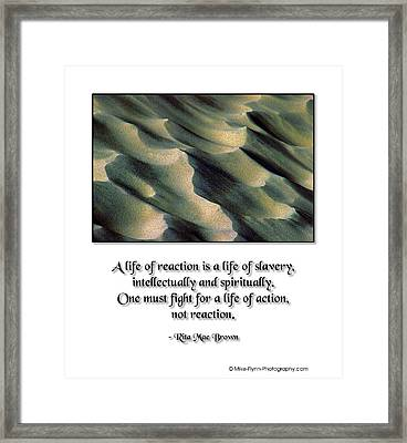 A Life Of Reaction Framed Print by Mike Flynn