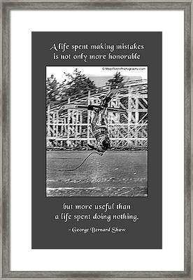 A Life Spent Making Mistakes Framed Print by Mike Flynn