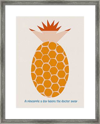 A Pineapple A Day Keeps The Doctor Away Framed Print by Frank Tschakert