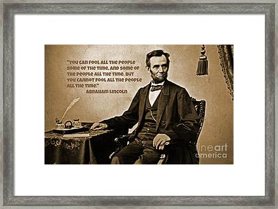 Abraham Lincoln Quote Six Framed Print by John Malone