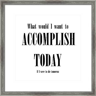 Accomplish Today Framed Print by Stephanie Brock