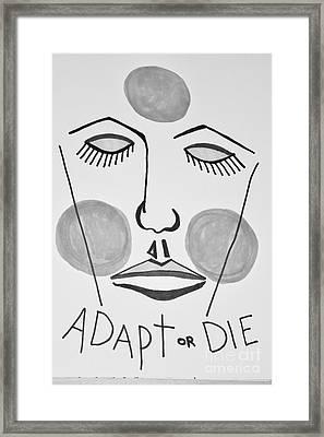 Adapt Or Die Framed Print by Lisa Kleiner