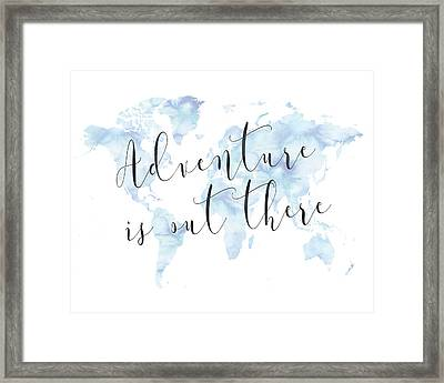 Adventure Is Out There, Blue Framed Print by Donna Gilbert