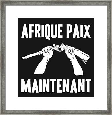 Afrique Paix Maintenant Africa Peace Now Framed Print