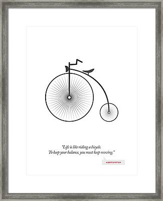 Albert Einstein Quote - Life Is Riding Like A Bicycle ...  Framed Print by Aged Pixel