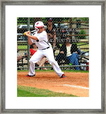 All It Takes Framed Print