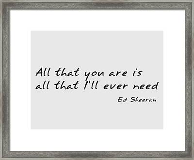 All That You Are  - Inspirational Quotation Poster Framed Print by Celestial Images
