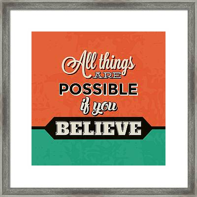 All Things Are Possible If You Believe Framed Print by Naxart Studio