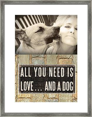 Framed Print featuring the digital art All You Need Is A Dog by Kathy Tarochione