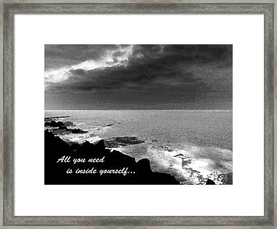 All You Need Is Inside Yourself Framed Print
