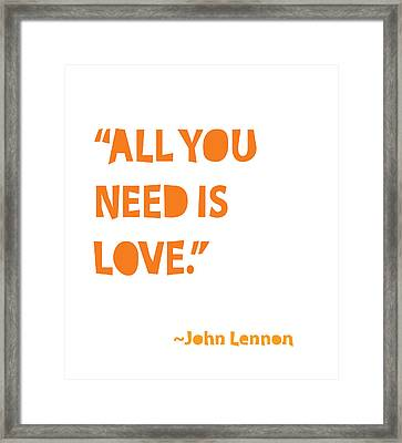All You Need Is Love Framed Print by Cindy Greenbean