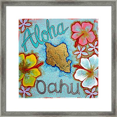 Aloha Oahu Framed Print by Dodd Holsapple